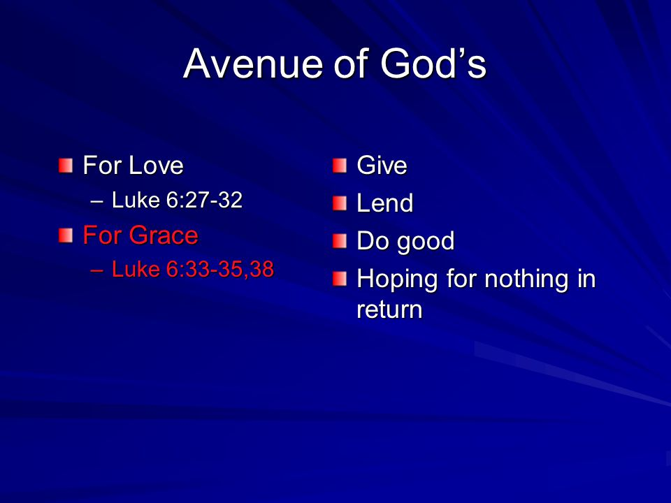 Avenue of God's For Love For Grace Give Lend Do good