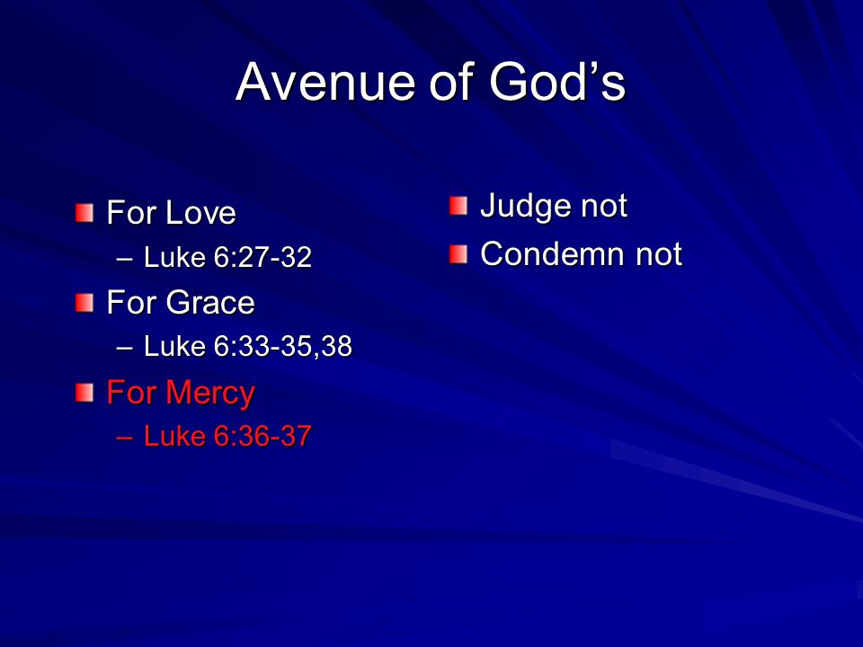 Avenue of God's Judge not For Love Condemn not For Grace For Mercy