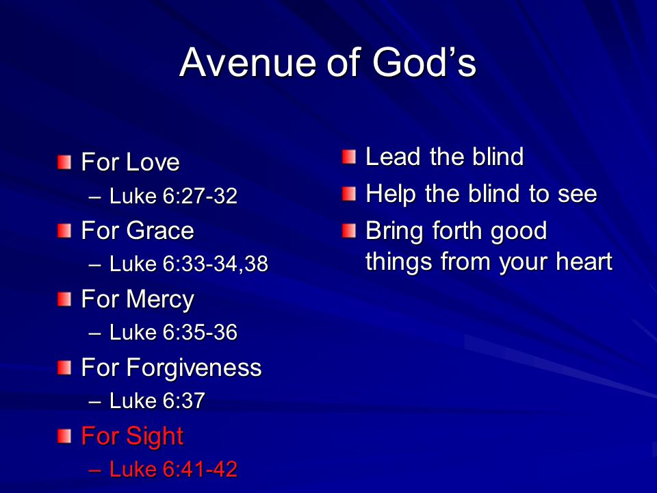 Avenue of God's Lead the blind For Love Help the blind to see