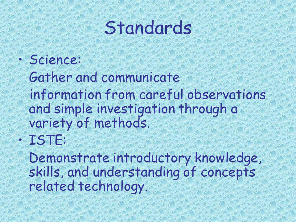 Standards Science: Gather and communicate