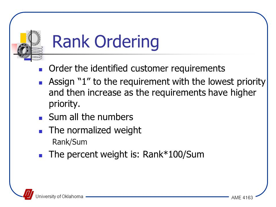 Rank Ordering Order the identified customer requirements