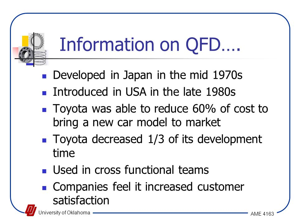 Information on QFD…. Developed in Japan in the mid 1970s