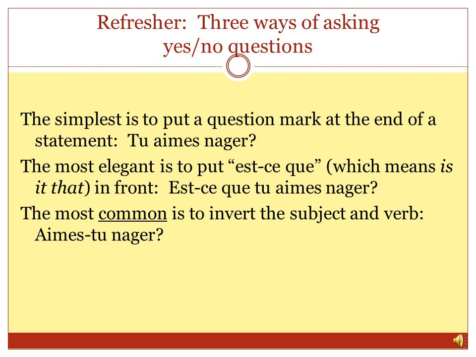 Refresher: Three ways of asking yes/no questions