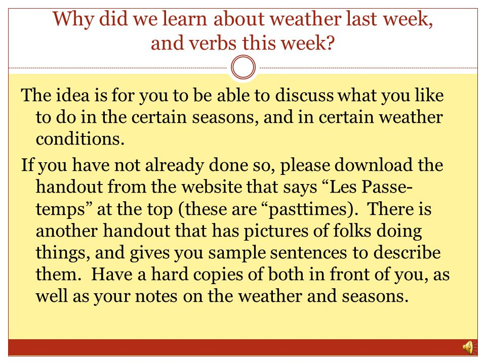 Why did we learn about weather last week, and verbs this week