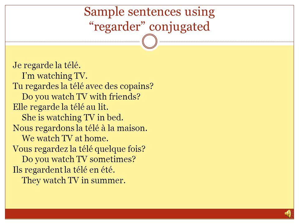 Sample sentences using regarder conjugated