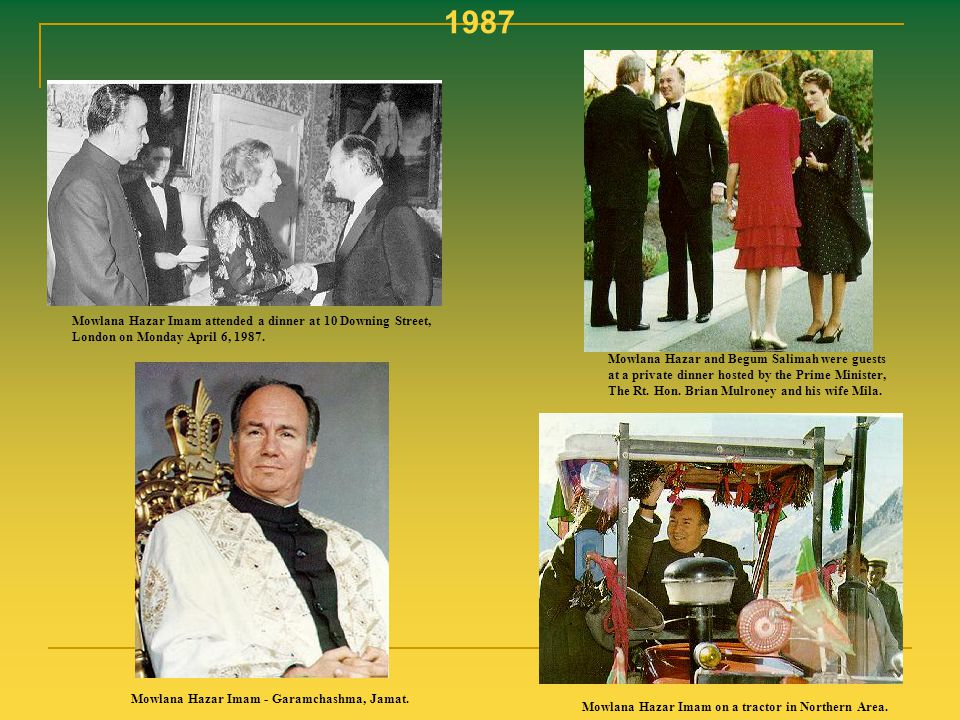 1987 Mowlana Hazar Imam attended a dinner at 10 Downing Street, London on Monday April 6, 1987.
