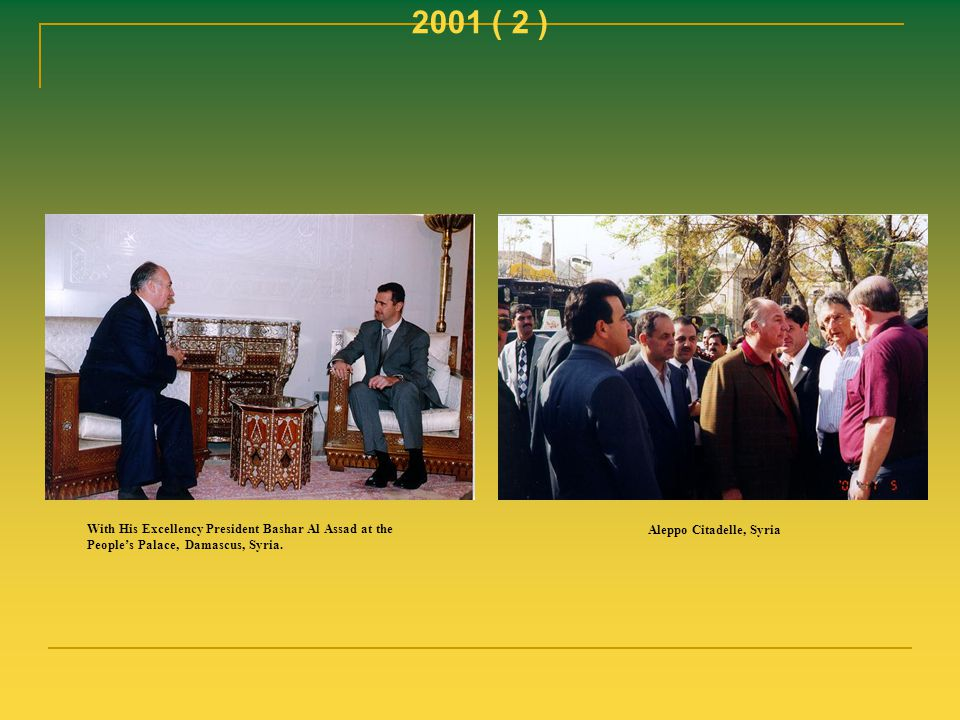 2001 ( 2 ) With His Excellency President Bashar Al Assad at the People's Palace, Damascus, Syria.