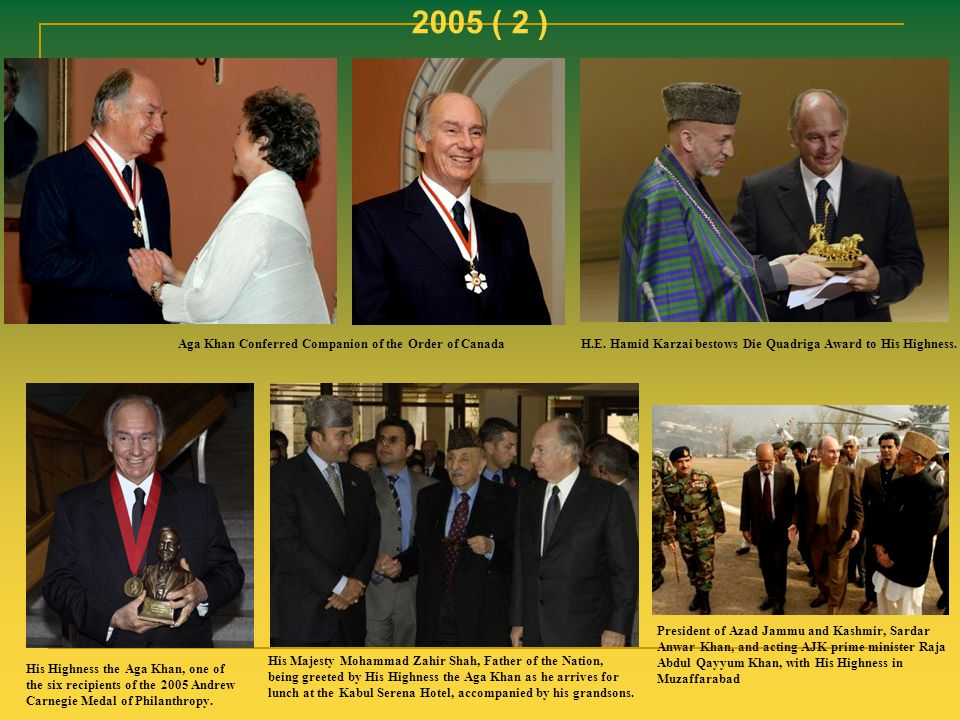 2005 ( 2 ) Aga Khan Conferred Companion of the Order of Canada