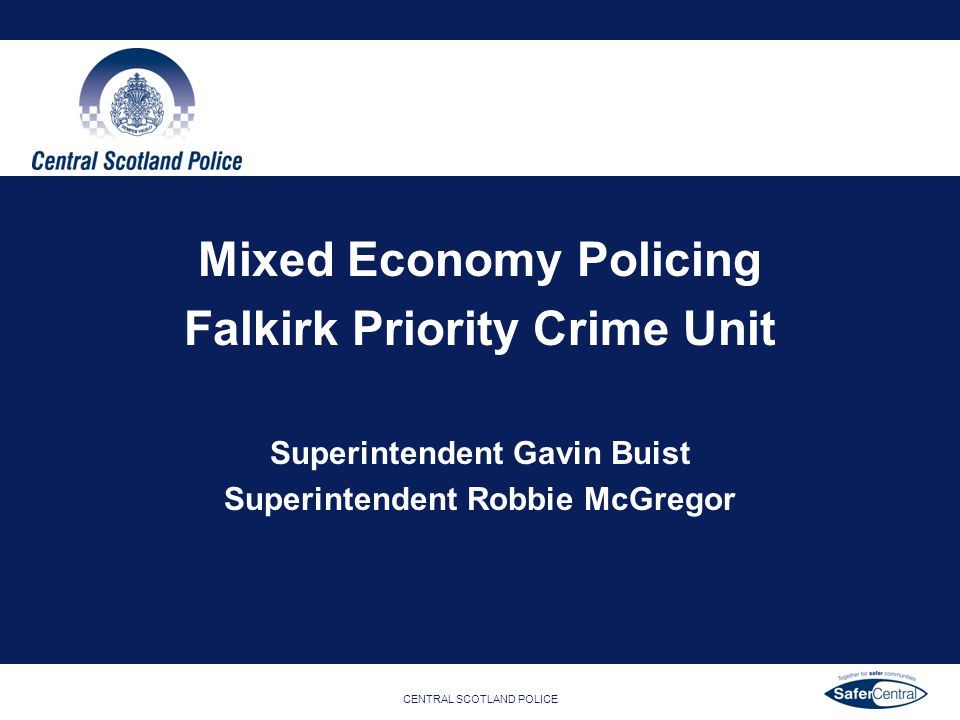 Mixed Economy Policing Falkirk Priority Crime Unit