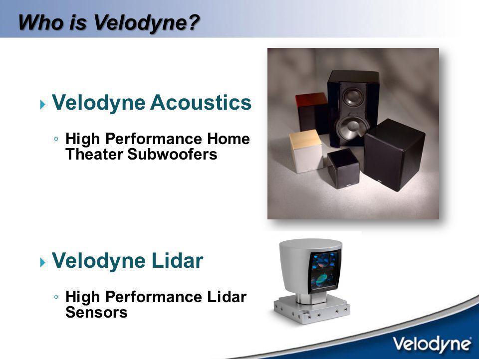 Who is Velodyne Velodyne Acoustics Velodyne Lidar