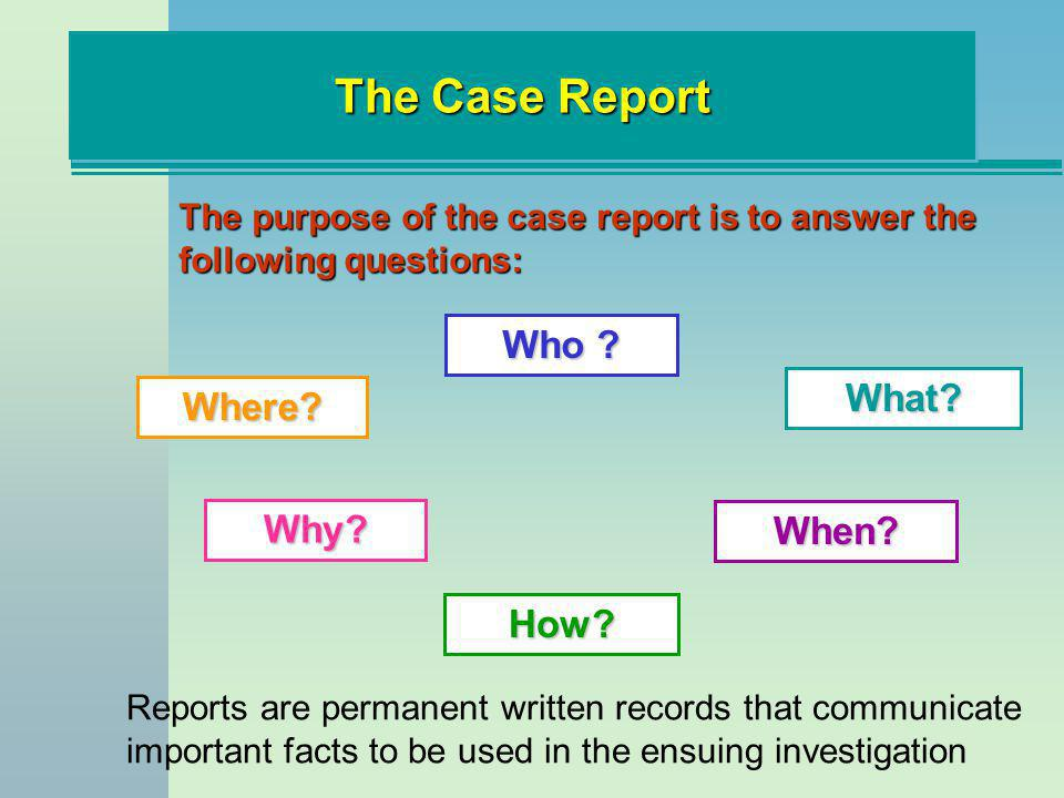 The Case Report Who What Where Why When How