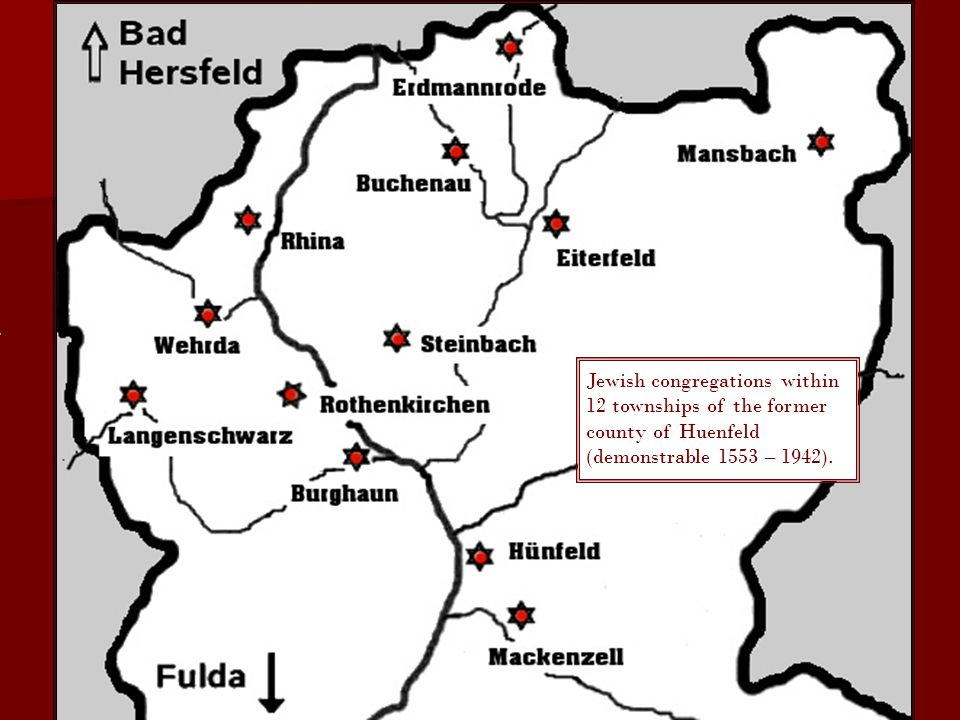 Jewish congregations within 12 townships of the former county of Huenfeld (demonstrable 1553 – 1942).
