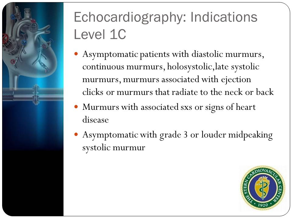 Echocardiography: Indications Level 1C