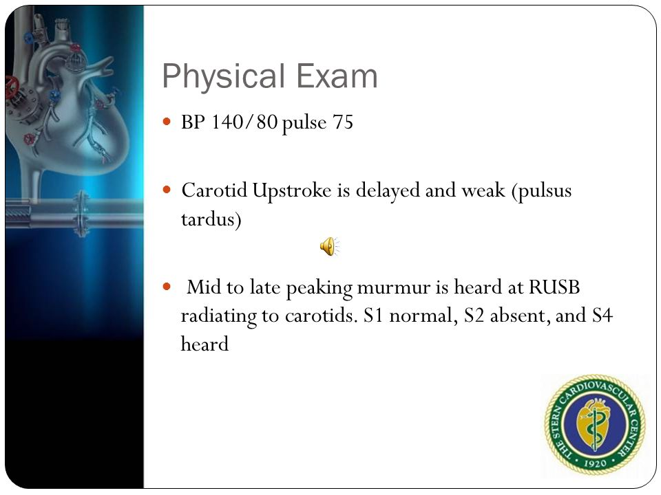 Physical Exam BP 140/80 pulse 75