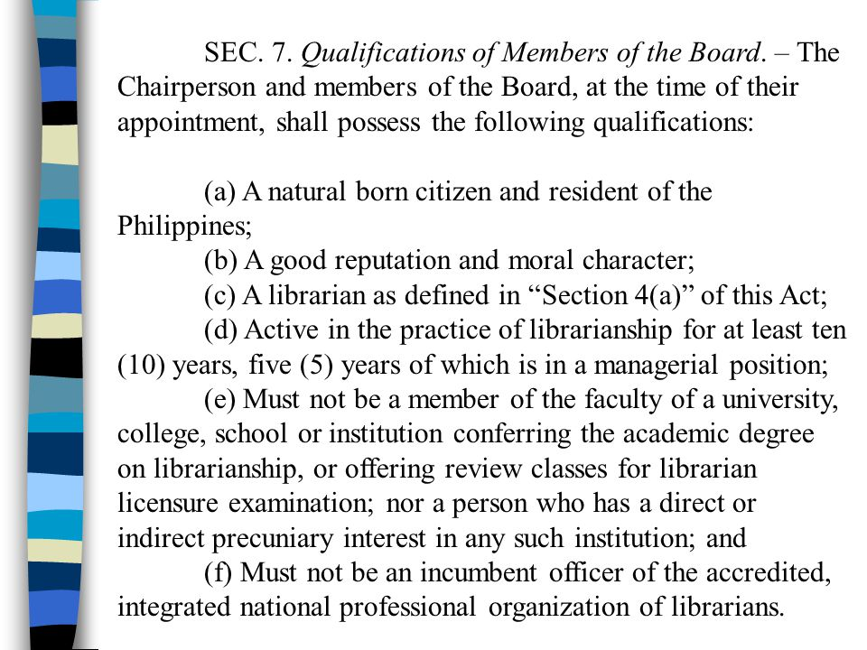 SEC. 7. Qualifications of Members of the Board. – The