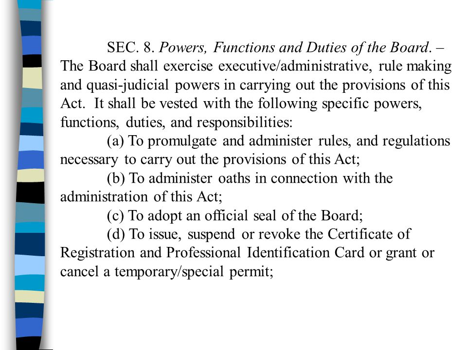 SEC. 8. Powers, Functions and Duties of the Board. –