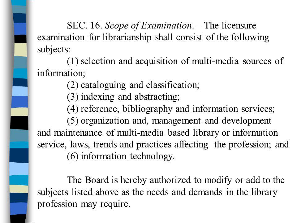 SEC. 16. Scope of Examination. – The licensure