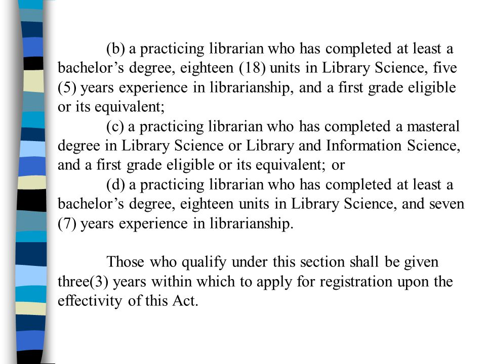 (b) a practicing librarian who has completed at least a