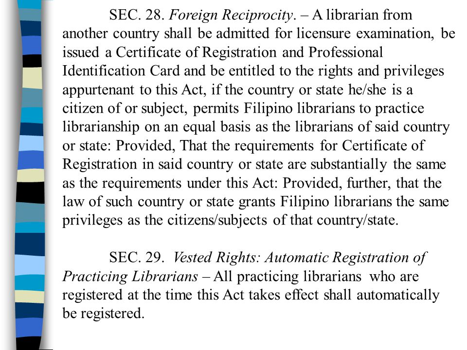 SEC. 28. Foreign Reciprocity. – A librarian from