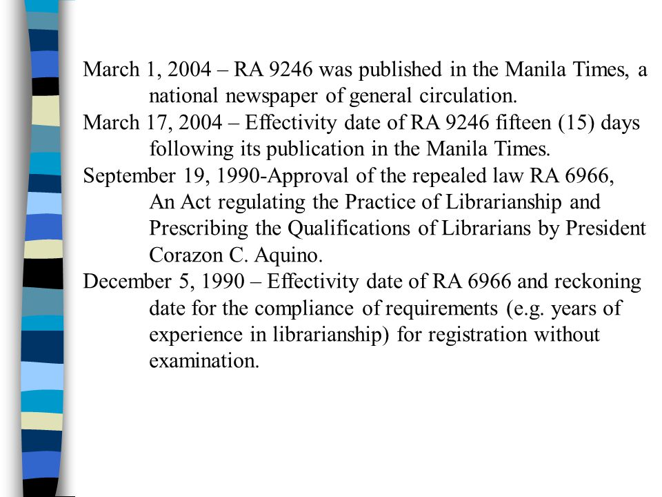 March 1, 2004 – RA 9246 was published in the Manila Times, a