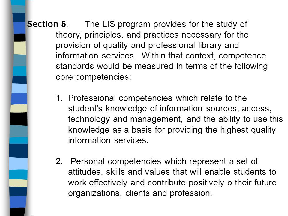 Section 5. The LIS program provides for the study of