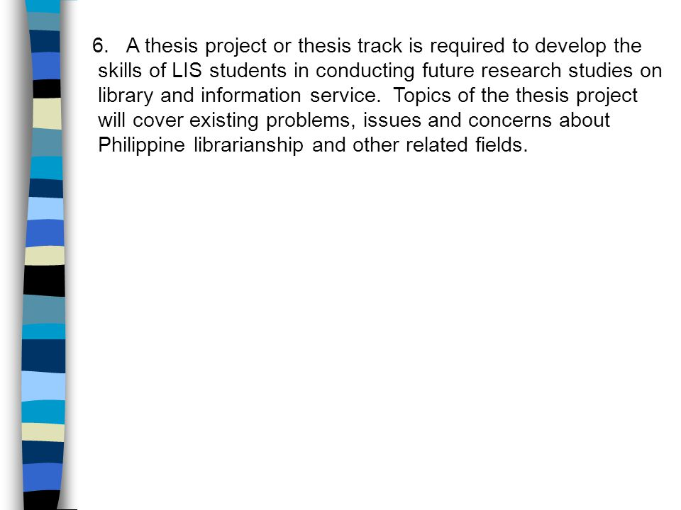 A thesis project or thesis track is required to develop the