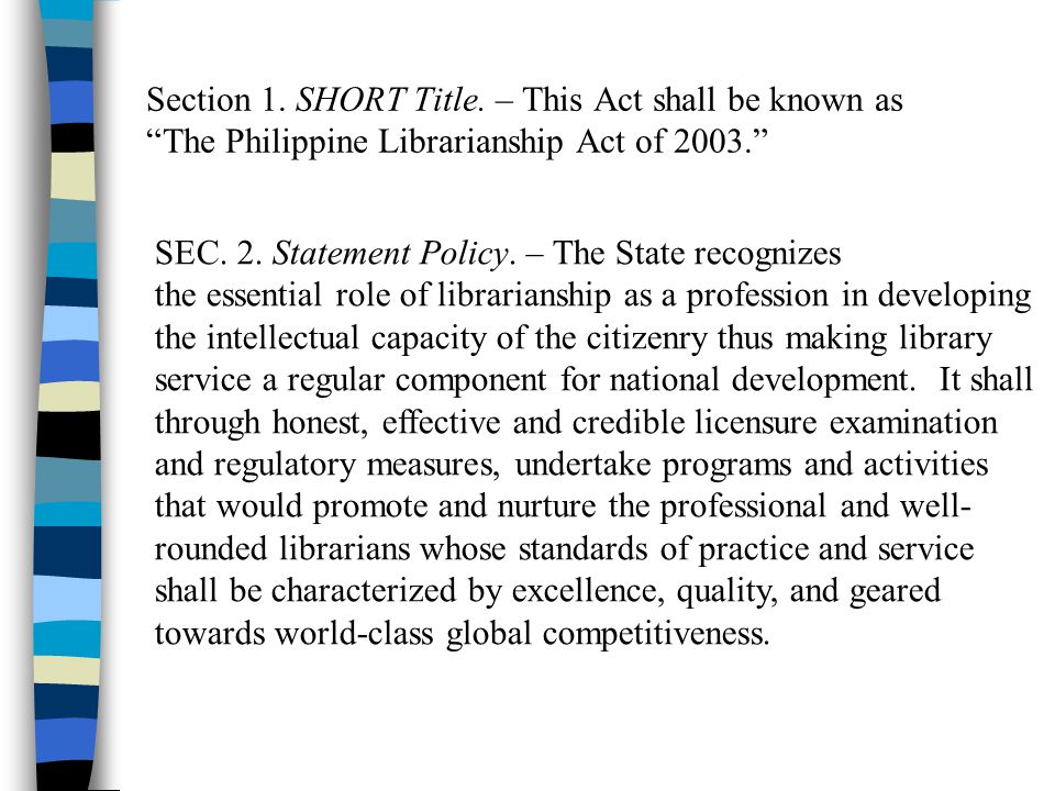 Section 1. SHORT Title. – This Act shall be known as The Philippine Librarianship Act of 2003.