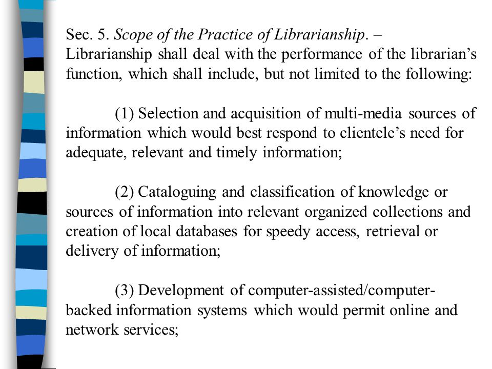 Sec. 5. Scope of the Practice of Librarianship. –