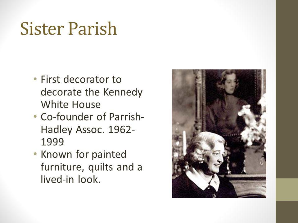 Sister Parish First decorator to decorate the Kennedy White House
