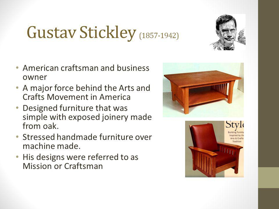 Gustav Stickley (1857-1942) American craftsman and business owner