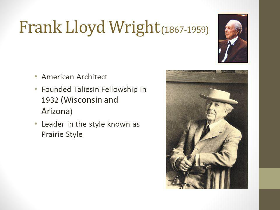 Frank Lloyd Wright (1867-1959) American Architect