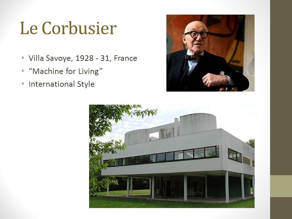 Le Corbusier Villa Savoye, 1928 - 31, France Machine for Living