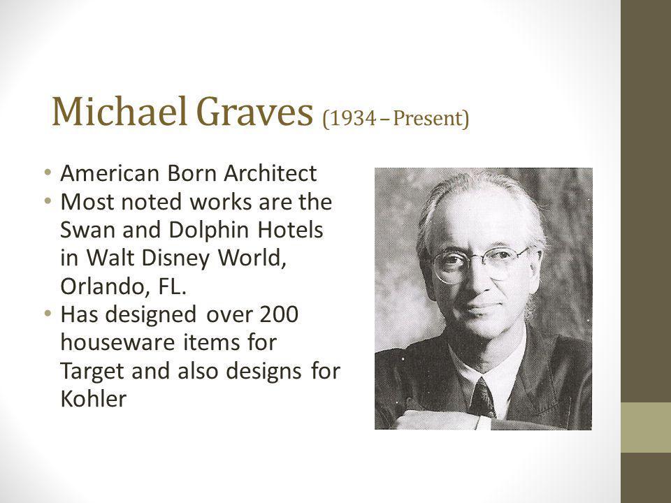 Michael Graves (1934 – Present)
