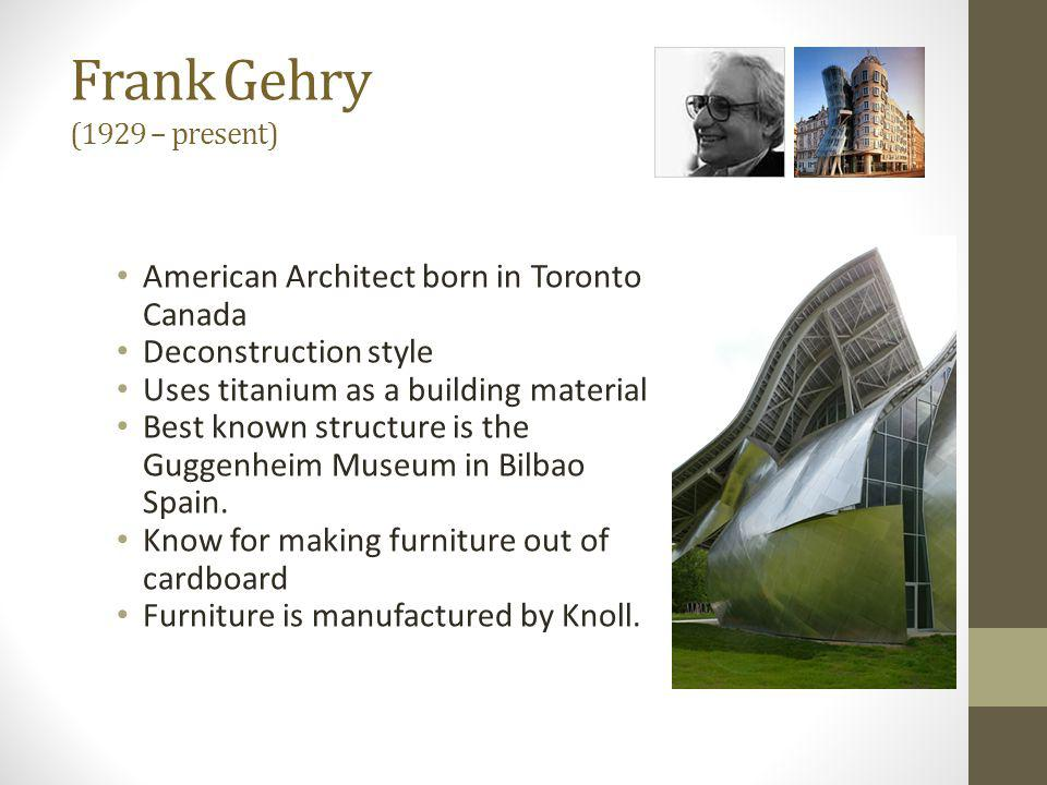 Frank Gehry (1929 – present)