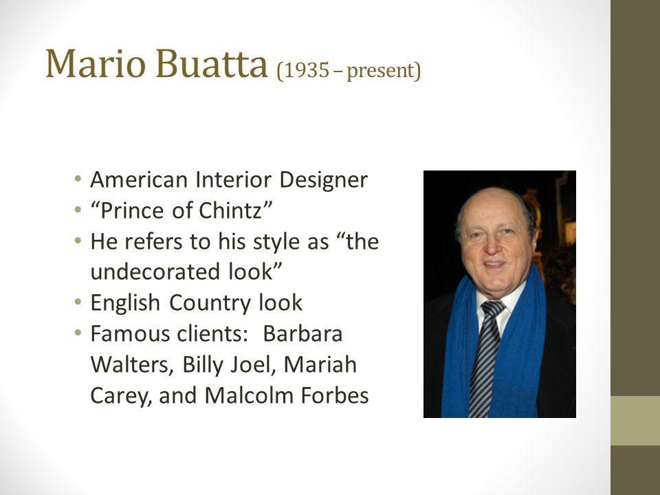 Mario Buatta (1935 – present)