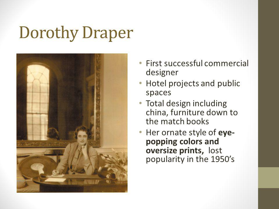 Dorothy Draper First successful commercial designer