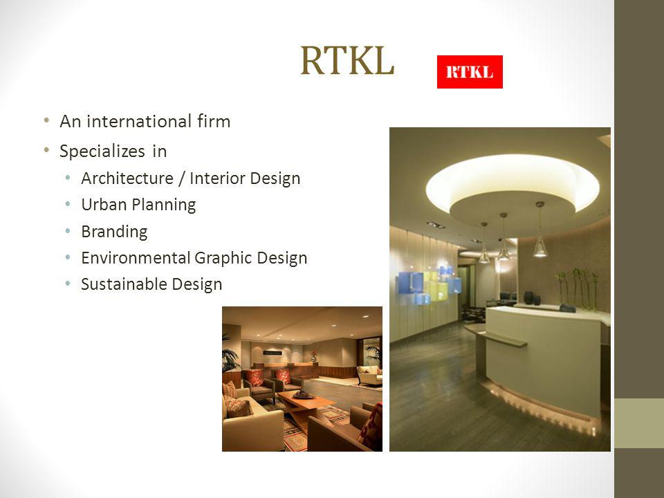 RTKL An international firm Specializes in