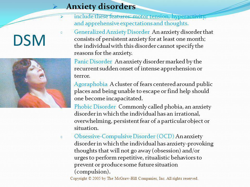 Anxiety disorders include these features: motor tension, hyperactivity, and apprehensive expectations and thoughts.