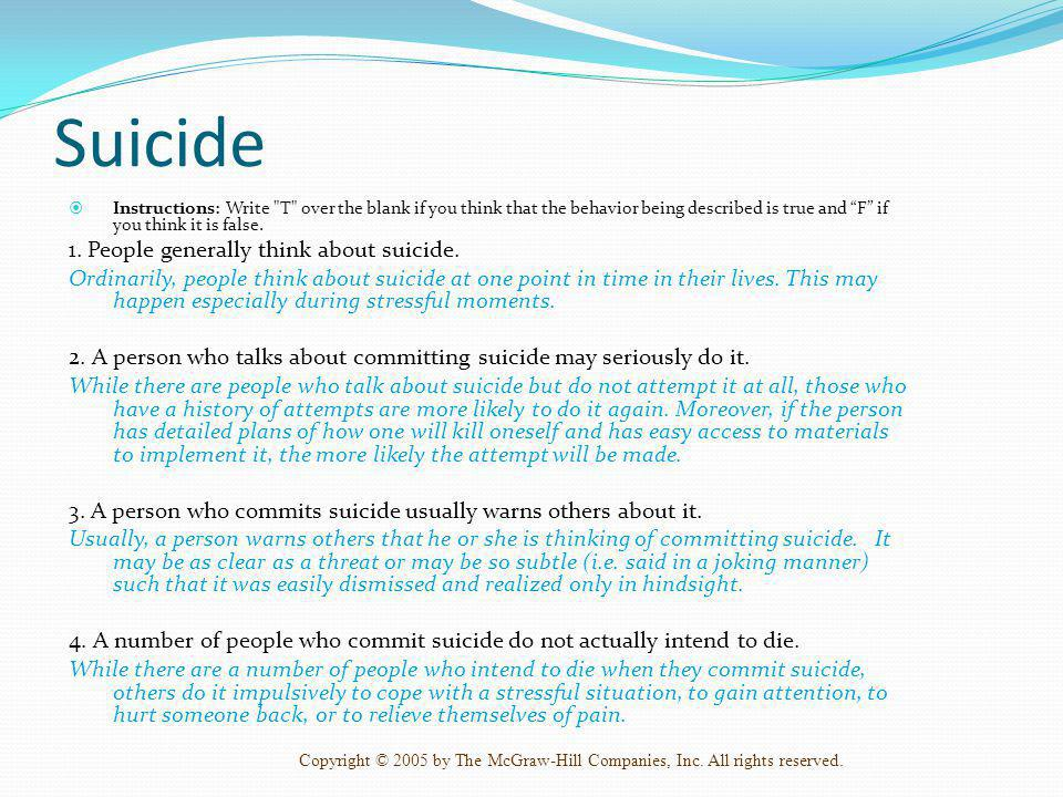 Suicide 1. People generally think about suicide.