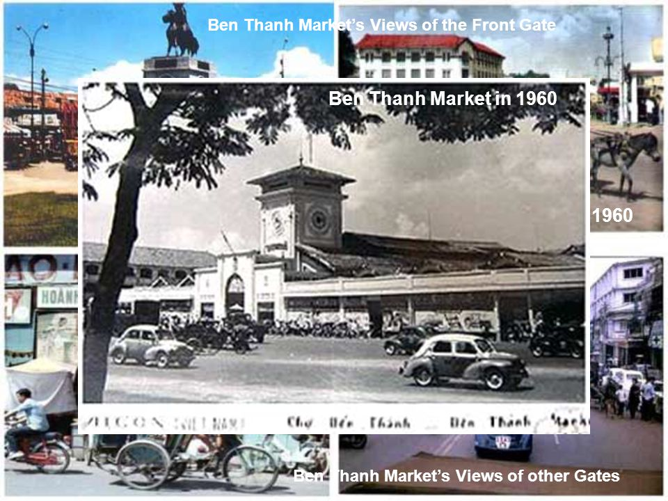 Ben Thanh Market in 1960 Ben Thanh Market's Scenery in early 1960