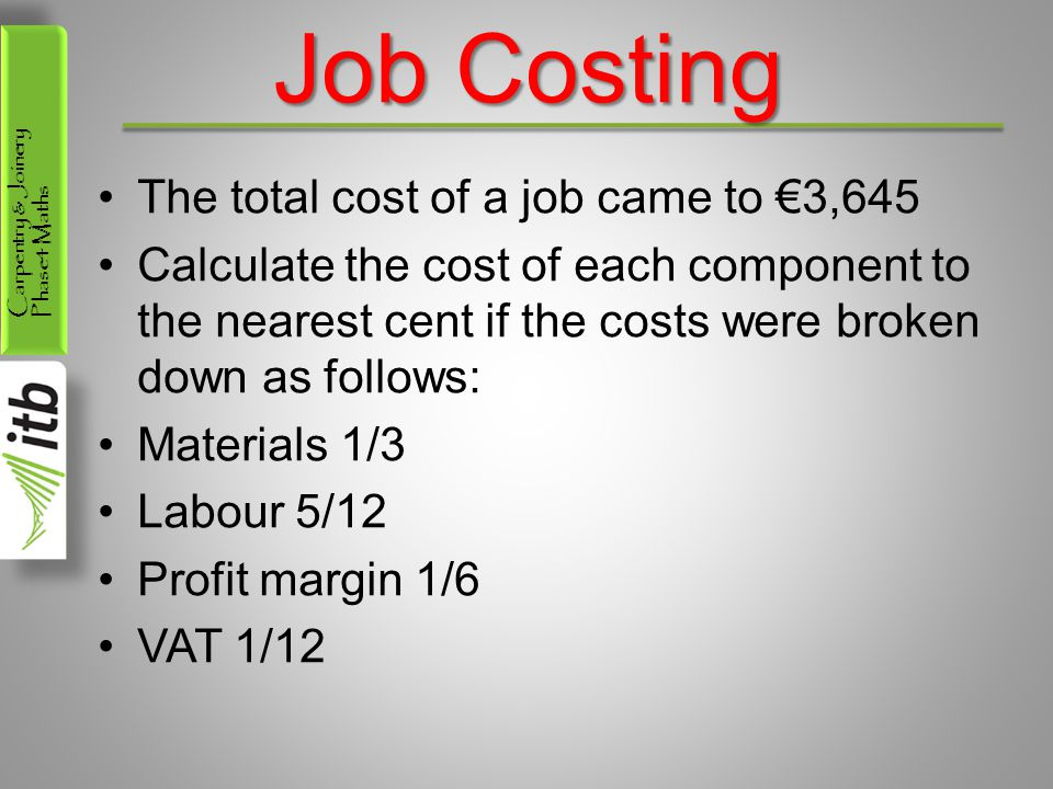 Job Costing The total cost of a job came to €3,645