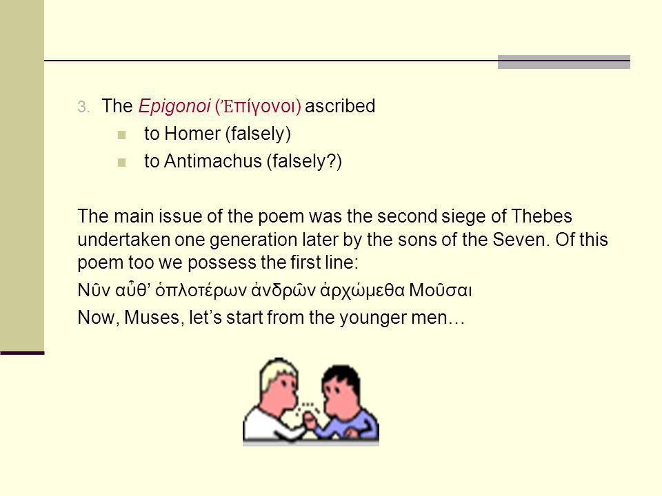 The Epigonoi (Ἐπίγονοι) ascribed