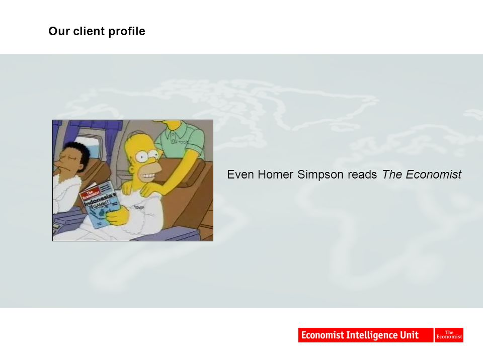 Our client profile Even Homer Simpson reads The Economist