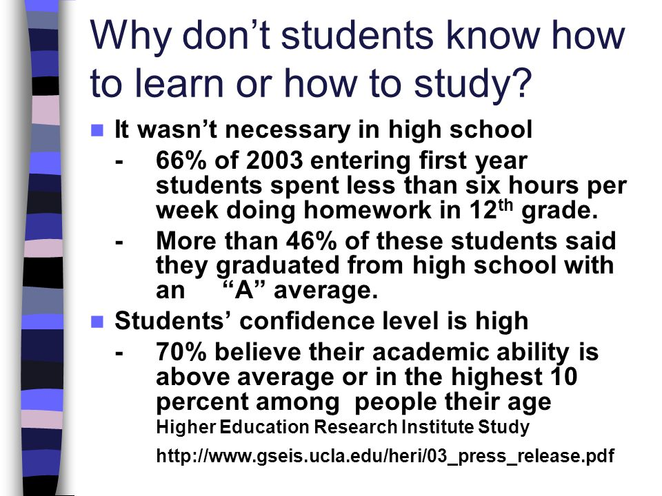 Why don't students know how to learn or how to study