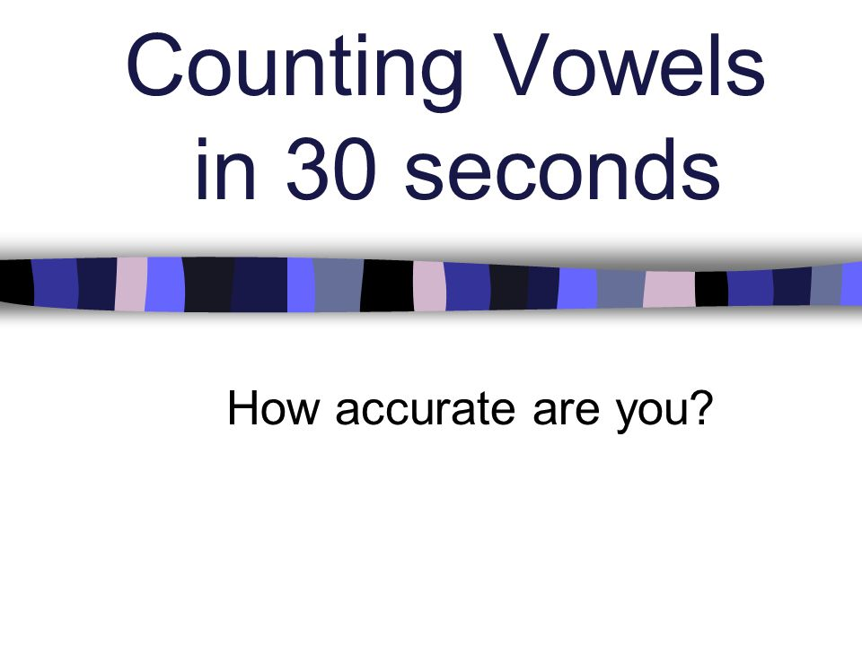 Counting Vowels in 30 seconds