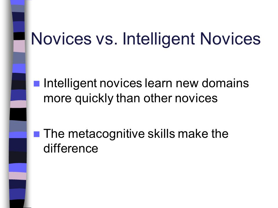 Novices vs. Intelligent Novices
