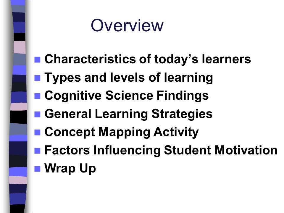 Overview Characteristics of today's learners