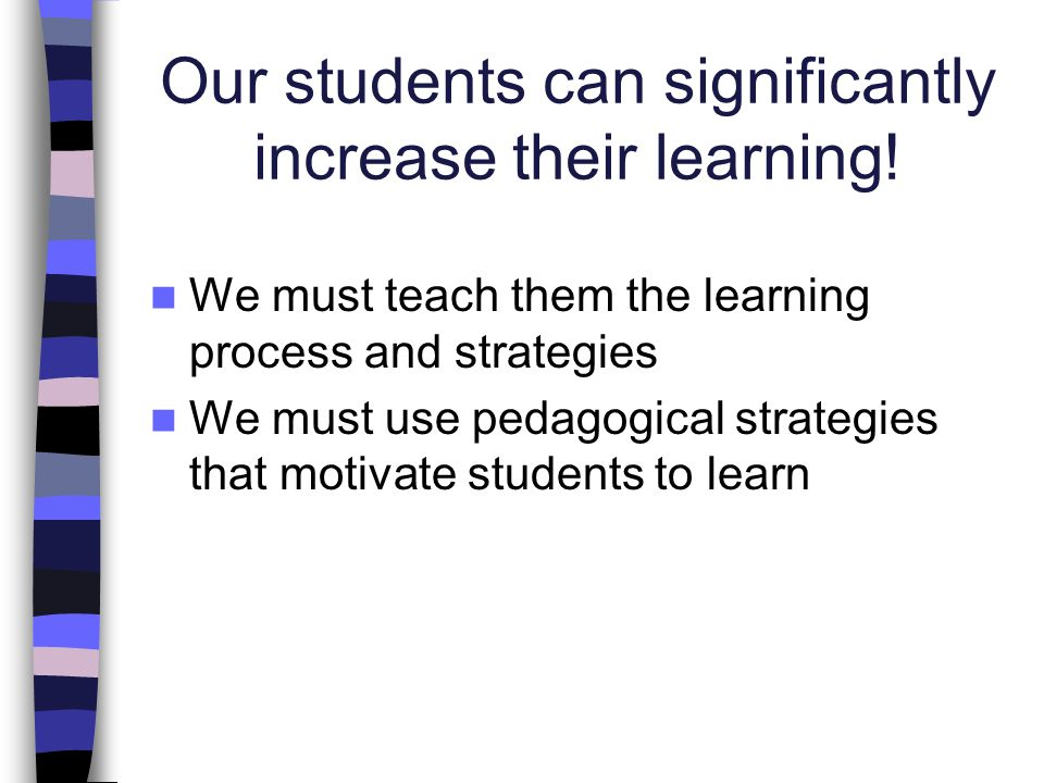 Our students can significantly increase their learning!