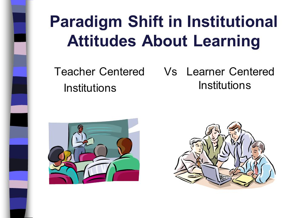 Paradigm Shift in Institutional Attitudes About Learning