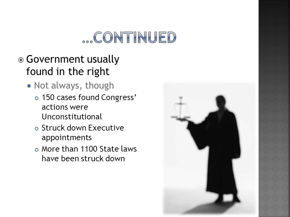 …Continued Government usually found in the right Not always, though
